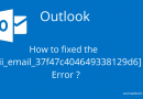 How to fixed the [pii_email_37f47c404649338129d6] Error ?