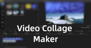 Ways to Make an Excellent Video Collage?