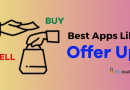 Top 11 Best Apps Like Offerup For Buy & Sell Stuff